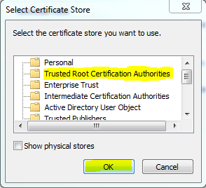 4. Select Trusted Root Certification Authorities and Click OK